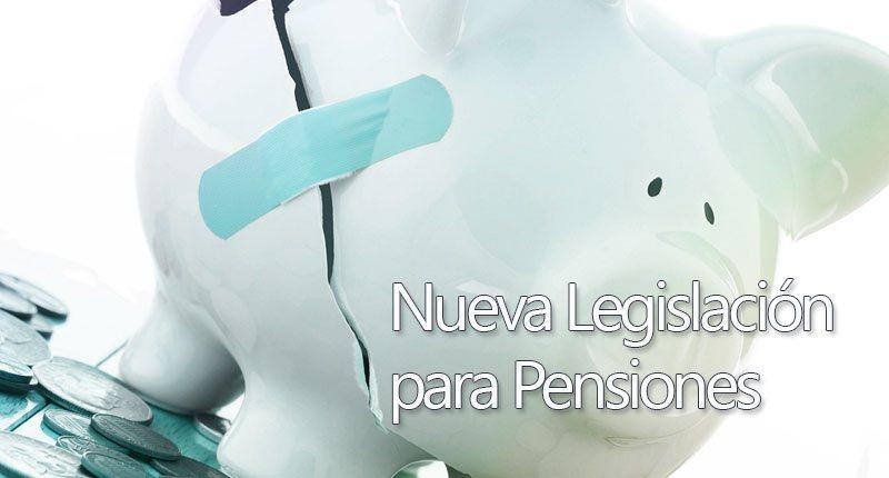 Nueva legislación para pensiones